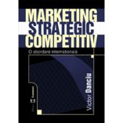 Marketing strategic competitiv. O abordare internationala