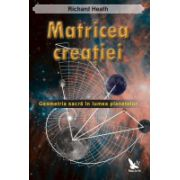 Matricea creatiei Geometria sacră în lumea planetelor