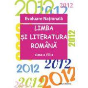 Evaluare Nationala 2012. Limba si literatura romana, clasa a VIII-a. Vasile Goran