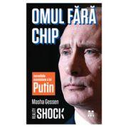 Omul fără chip. Incredibila ascensiune a lui Vladimir Putin