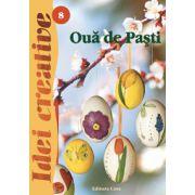 Ouă de Paşti - Ed.II revăzută - Idei Creative 8
