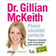 Planul sănătăţii perfecte. - Programul alimentar care vă va menţine suplu toată viaţa (Ediţie Jurnalul Naţional)