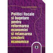 Politici fiscale si bugetare pentru reformarea economiei si relansarea cresterii economice