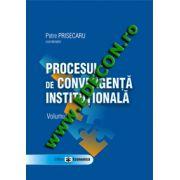 Procesul de convergenta institutionala, Volumul I