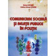 Comunicare sociala si relatii publice in politie