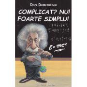Complicat? Nu! Foarte simplu!