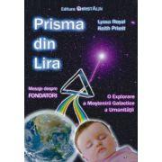 Prisma din Lira ~ mesaje despre Fondatori - o explorare a moştenirii galactice a umanităţii