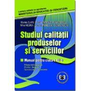 Studiul calitatii produselor si serviciilor. Manual pentru clasa a XII-a