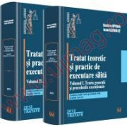 Set Tratat teoretic si practic de executare silita. Vol. I+II