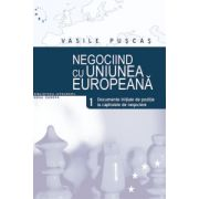 Negociind cu Uniunea Europeana, Vol. I, Documente initiale de pozitie la capitolele de negociere