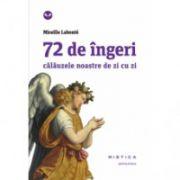 72 de îngeri  calauzele noastre de zi cu zi