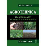 Agrotehnica - Transformarea moderna a agriculturii + CD