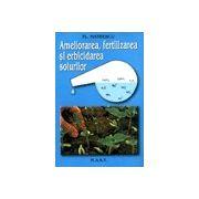 Ameliorarea, erbicidarea si fertilizarea solurilor
