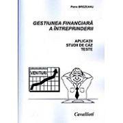 Gestiunea financiara a intreprinderii: aplicatii, studii de caz, teste
