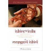 IUBIRE ÎN INDIA ŞI MESAGERII IUBIRII- Proză romantică - Volum omagial la aniversarea a 100 de ani de la naşterea lui Mircea Eliade