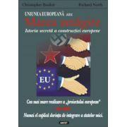 Uniunea Europeana sau Marea Amagire - Istoria secreta a constructiei europene
