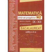 Matematica ghid de pregatire M2 pentru clasele IX-XII si examenul de bacalaureat 2012