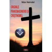 Originile Francmasoneriei si Crestinismul