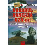 Radarul Vaneaza Ozn-uri . Radarul, un martor incomd in Dosarul OZN. Teorii si cercetari nonconventionale vol. 13