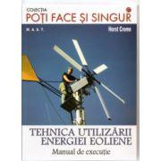 Tehnica utilizarii energiei eoliene - Manual de executie