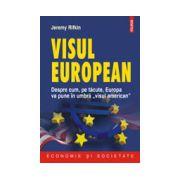 """Visul european. Despre cum, pe tacute, Europa va pune in umbra """"visul american"""""""