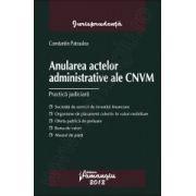 Anularea actelor administrative ale CNVM. Practica judiciara