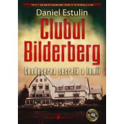 Clubul Bilderberg Conducerea secreta a lumii
