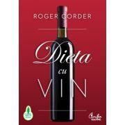 Dieta cu vin. Un ghid complet pentru nutriţie şi stil de viaţă
