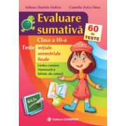 Evaluare sumativa. Clasa a III-a. 60 de teste initiale, semestriale, finale