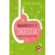 Imbunatateste-ti digestia - Ghid pentru un sistem digestiv sanatos