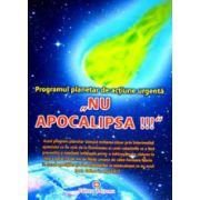 Programul planetar de actiune urgenta NU APOCALIPSA!!!