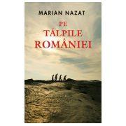 Pe talpile Romaniei Marian Nazat