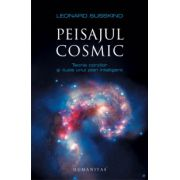 Peisajul cosmic - Teoria corzilor si iluzia unui plan inteligent