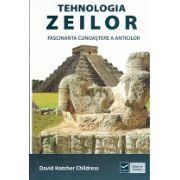 Tehnologia Zeilor. Fascinatia Cunoastere a Anticilor