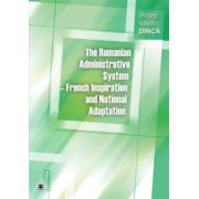 The Romanian Administrative System - French Inspiration and National Adaptation