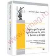 Aspecte specifice privind regimul domeniului public in Romania si in Franta
