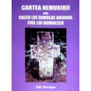 Cartea nemuririi sau Calea lui Zamolxe arianul, fiul lui Dumnezeu