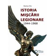 Istoria mișcării legionare. 1944-1968