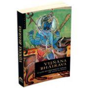O suta douasprezece metode de unire cu Divinul. Vijnana Bhairava