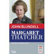 Margaret Thatcher. Portretul Doamnei de Fier