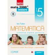 Mate 2012 Initiere MATEMATICA. ARITMETICA, ALGEBRA, GEOMETRIE. CLASA A V-A. PARTEA I