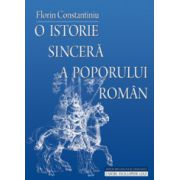 O istorie sincera a poporului roman- editie ravizuita si adaugita