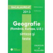 Bacalaureat 2013 Geografie  Romania , Europa , U . E . Sinteze si teste