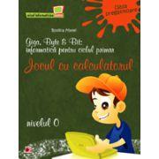 INFORMATICA PENTRU CILCUL PRIMAR. NIVELUL 0 (CLASA PREGATITOARE). JOCUL CU CALCULATORUL