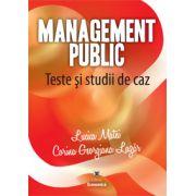 Management public. Teste şi studii de caz