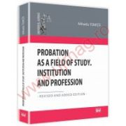 Probation as a Field of Study. Institution and Profession