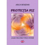 Protectia PSI. Calea reconectarii divine