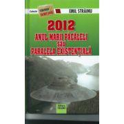 2012 Anul marii pacaleli sau paralela existentiala. Stranger secret files nr. 15