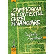 Campioană în contextul crizei financiare