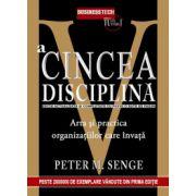 A cincea disciplina. Arta si practica organizatiilor care invata